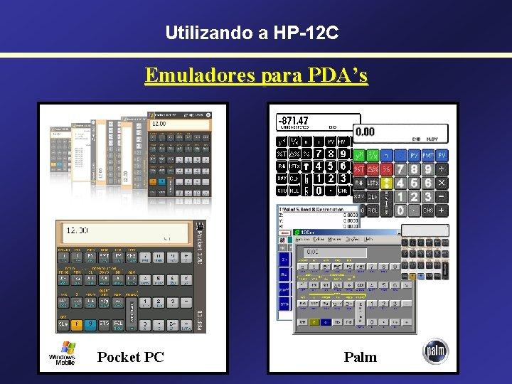 Utilizando a HP-12 C Emuladores para PDA's Pocket PC Palm