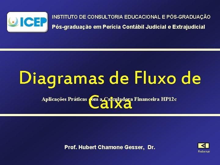 INSTITUTO DE CONSULTORIA EDUCACIONAL E PÓS-GRADUAÇÃO Pós-graduação em Perícia Contábil Judicial e Extrajudicial Diagramas