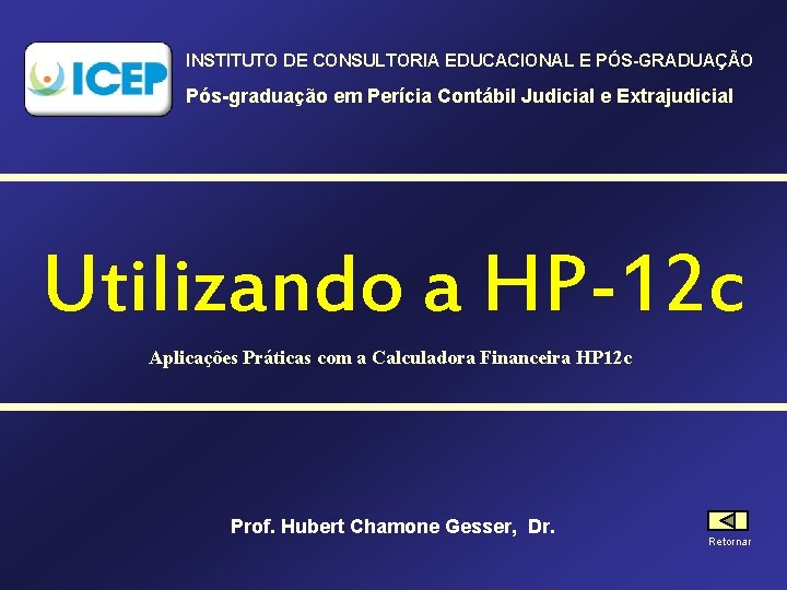 INSTITUTO DE CONSULTORIA EDUCACIONAL E PÓS-GRADUAÇÃO Pós-graduação em Perícia Contábil Judicial e Extrajudicial Utilizando