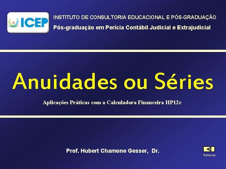 INSTITUTO DE CONSULTORIA EDUCACIONAL E PÓS-GRADUAÇÃO Pós-graduação em Perícia Contábil Judicial e Extrajudicial Anuidades