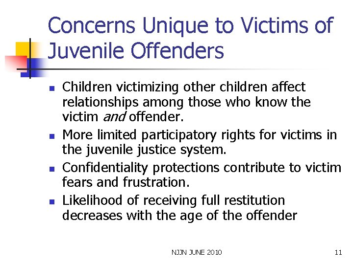 Concerns Unique to Victims of Juvenile Offenders n n Children victimizing other children affect