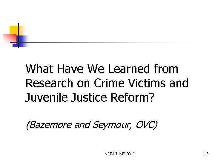 What Have We Learned from Research on Crime Victims and Juvenile Justice Reform? (Bazemore