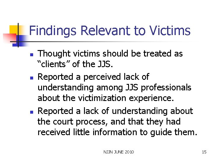 """Findings Relevant to Victims n n n Thought victims should be treated as """"clients"""""""