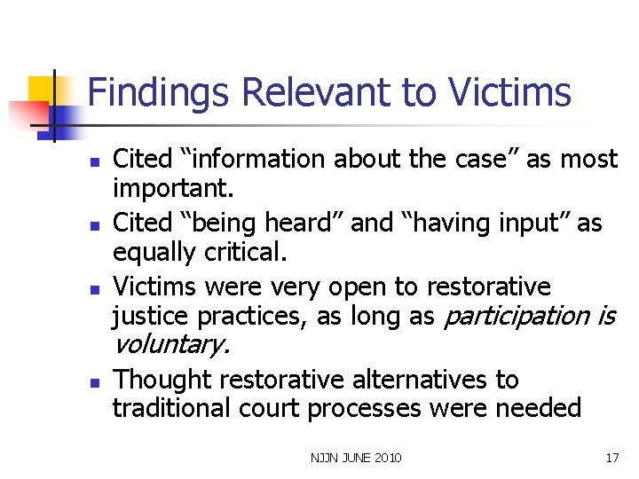 """Findings Relevant to Victims n n n Cited """"information about the case"""" as most"""