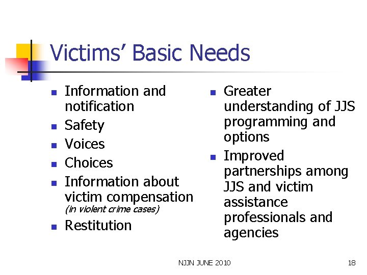 Victims' Basic Needs n n n Information and notification Safety Voices Choices Information about