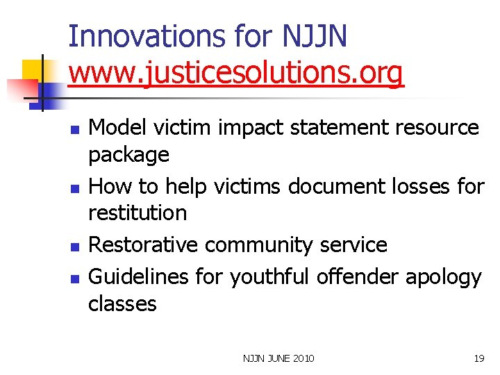 Innovations for NJJN www. justicesolutions. org n n Model victim impact statement resource package