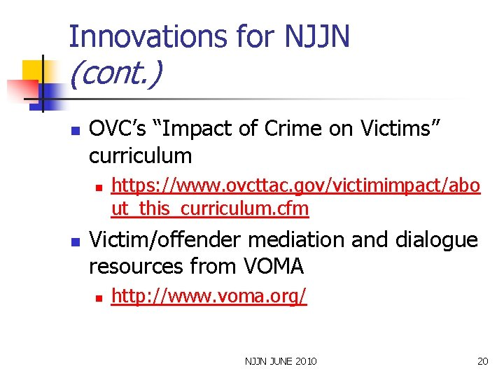 """Innovations for NJJN (cont. ) n OVC's """"Impact of Crime on Victims"""" curriculum n"""