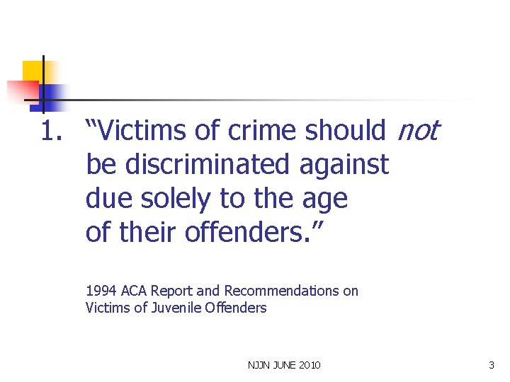 """1. """"Victims of crime should not be discriminated against due solely to the age"""