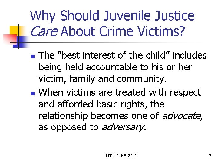 """Why Should Juvenile Justice Care About Crime Victims? n n The """"best interest of"""