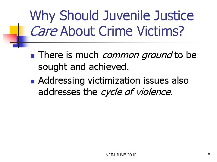 Why Should Juvenile Justice Care About Crime Victims? n n There is much common