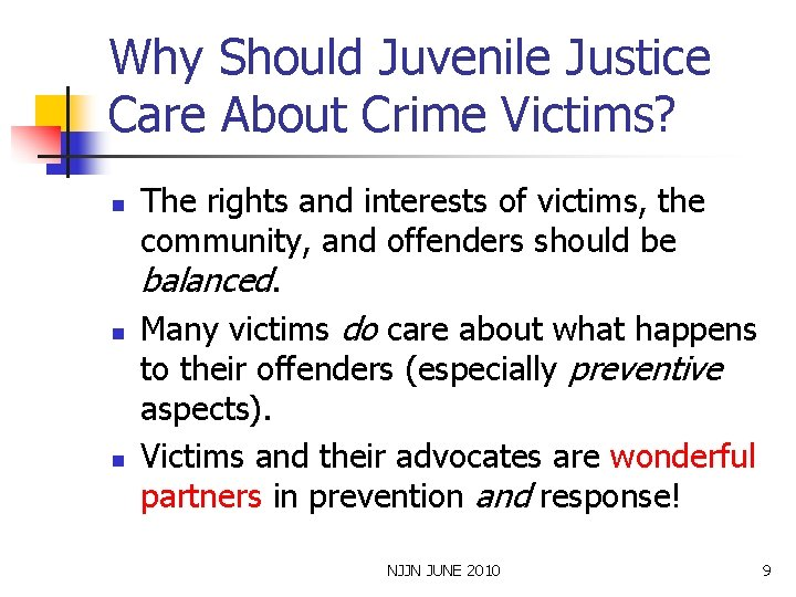 Why Should Juvenile Justice Care About Crime Victims? n n n The rights and
