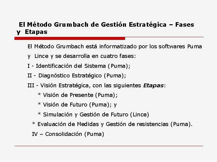 El Método Grumbach de Gestión Estratégica – Fases y Etapas El Método Grumbach está