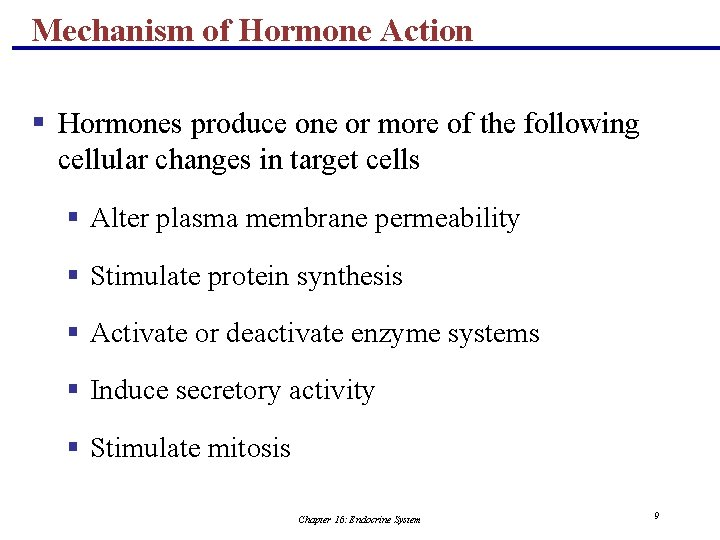 Mechanism of Hormone Action § Hormones produce one or more of the following cellular