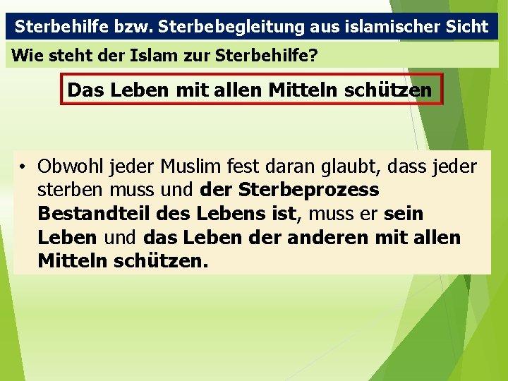 Sterbehilfe bzw. Sterbebegleitung aus islamischer Sicht Wie steht der Islam zur Sterbehilfe? Das Leben