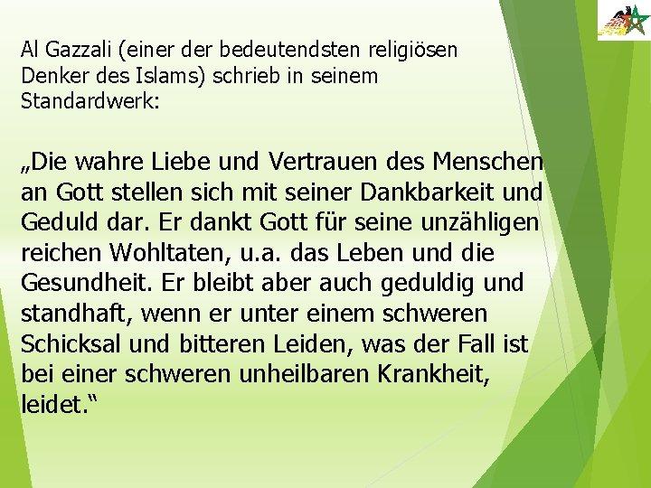 """Al Gazzali (einer der bedeutendsten religiösen Denker des Islams) schrieb in seinem Standardwerk: """"Die"""