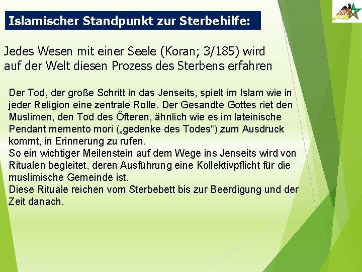 Islamischer Standpunkt zur Sterbehilfe: Jedes Wesen mit einer Seele (Koran; 3/185) wird auf der