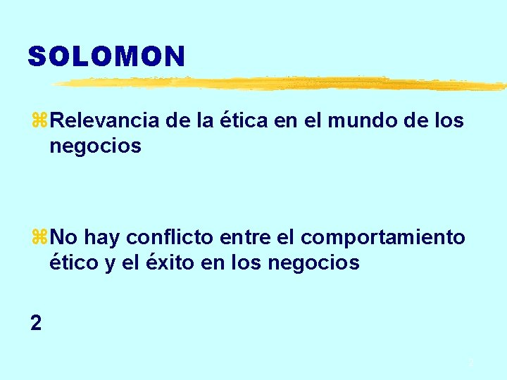 SOLOMON z. Relevancia de la ética en el mundo de los negocios z. No