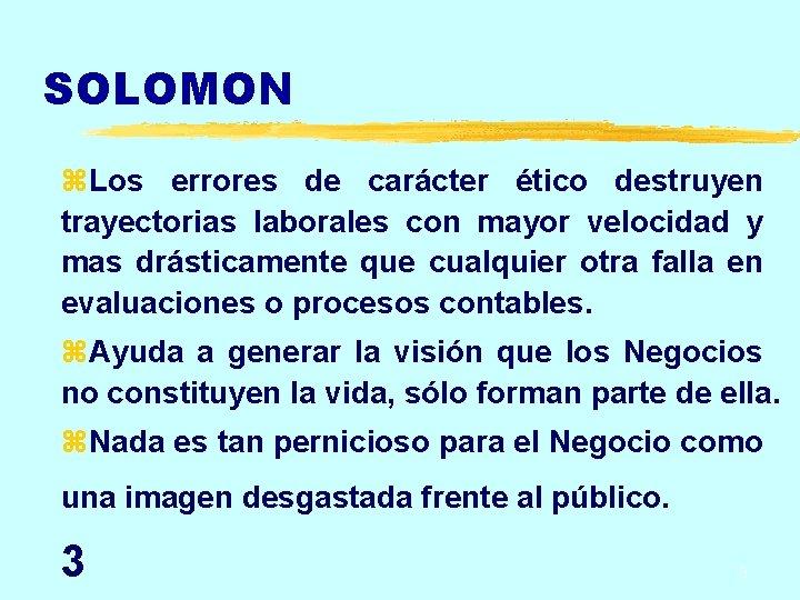 SOLOMON z. Los errores de carácter ético destruyen trayectorias laborales con mayor velocidad y