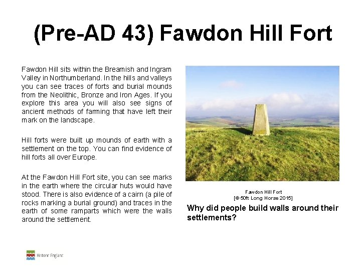 (Pre-AD 43) Fawdon Hill Fort Fawdon Hill sits within the Breamish and Ingram