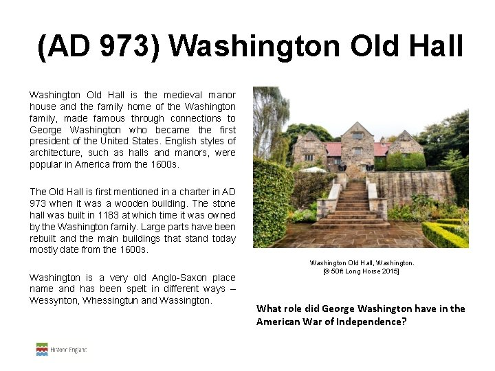 (AD 973) Washington Old Hall is the medieval manor house and the family