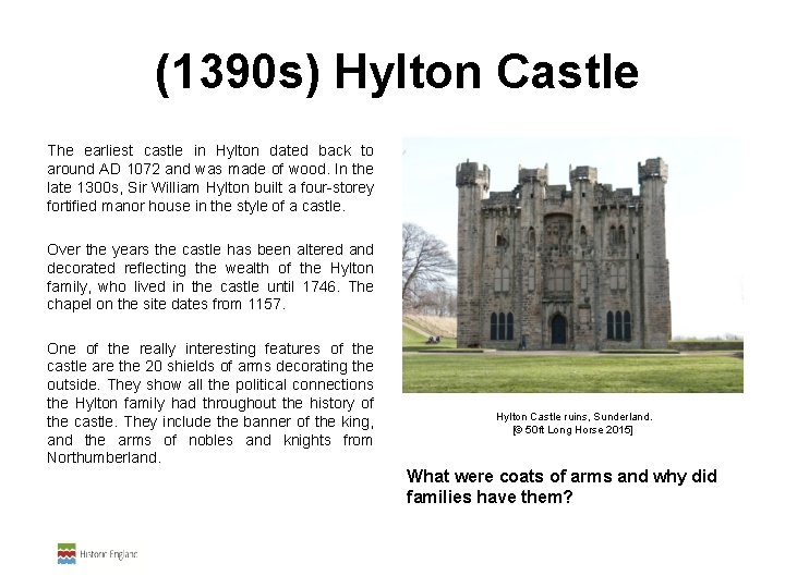 (1390 s) Hylton Castle The earliest castle in Hylton dated back to around