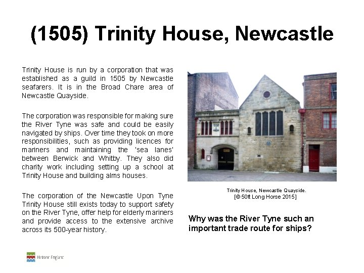 (1505) Trinity House, Newcastle Trinity House is run by a corporation that was