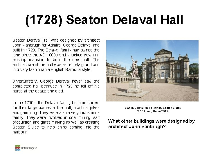(1728) Seaton Delaval Hall was designed by architect John Vanbrugh for Admiral George Delaval