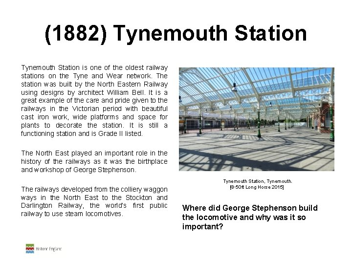 (1882) Tynemouth Station is one of the oldest railway stations on the Tyne and