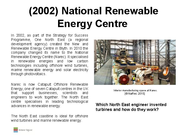 (2002) National Renewable Energy Centre In 2002, as part of the Strategy for