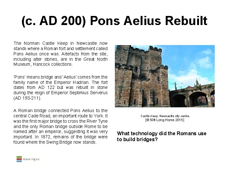 (c. AD 200) Pons Aelius Rebuilt The Norman Castle Keep in Newcastle now