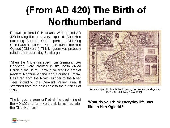 (From AD 420) The Birth of Northumberland Roman soldiers left Hadrian's Wall around