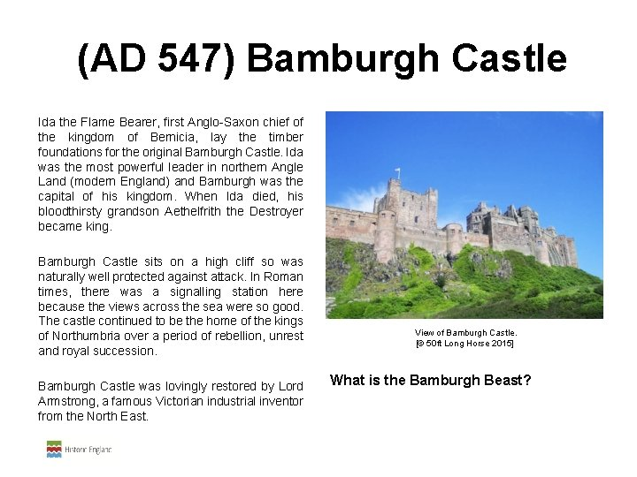 (AD 547) Bamburgh Castle Ida the Flame Bearer, first Anglo-Saxon chief of the