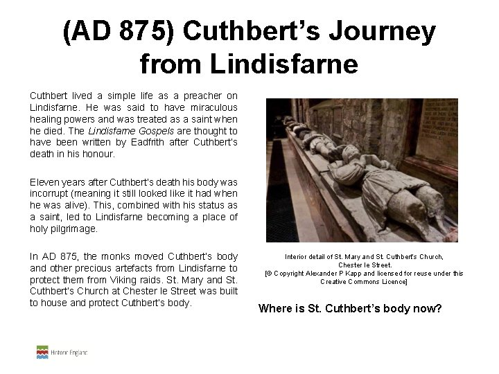 (AD 875) Cuthbert's Journey from Lindisfarne Cuthbert lived a simple life as a