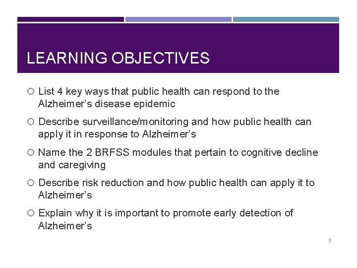 LEARNING OBJECTIVES List 4 key ways that public health can respond to the Alzheimer's