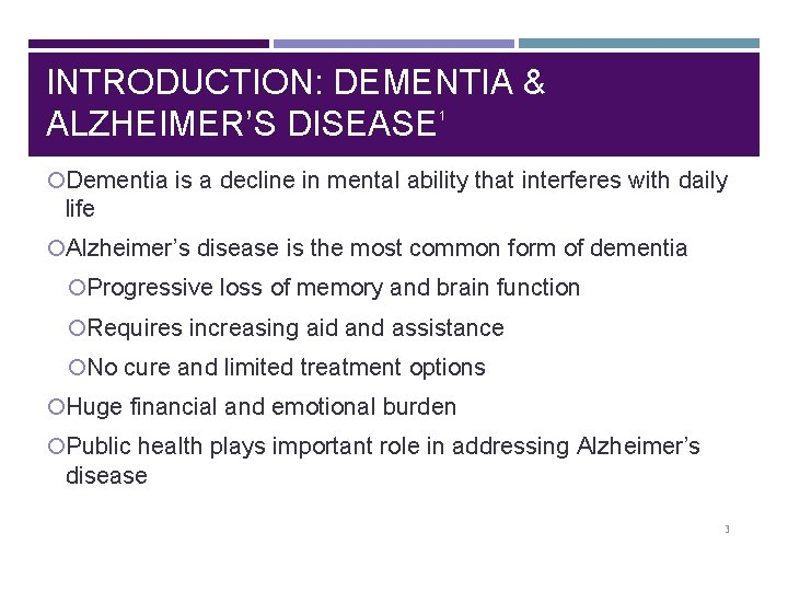 INTRODUCTION: DEMENTIA & ALZHEIMER'S DISEASE 1 Dementia is a decline in mental ability that