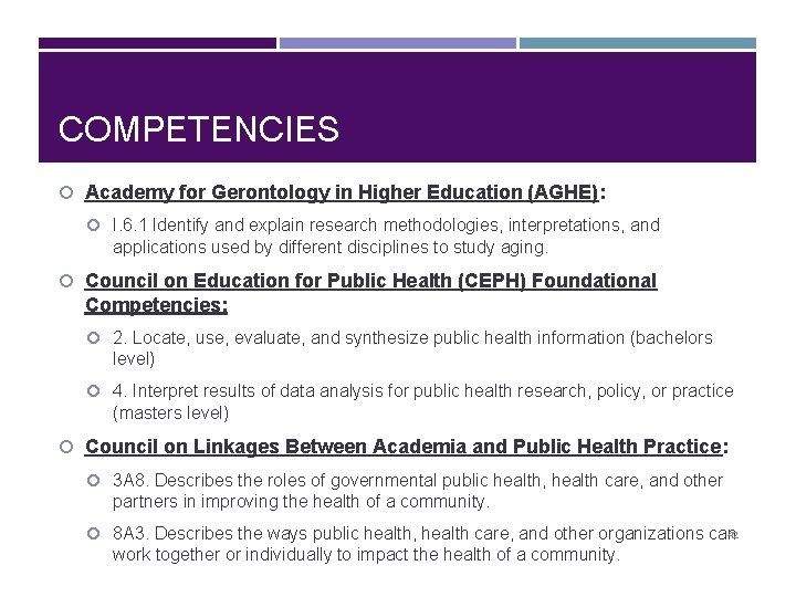 COMPETENCIES Academy for Gerontology in Higher Education (AGHE): I. 6. 1 Identify and explain