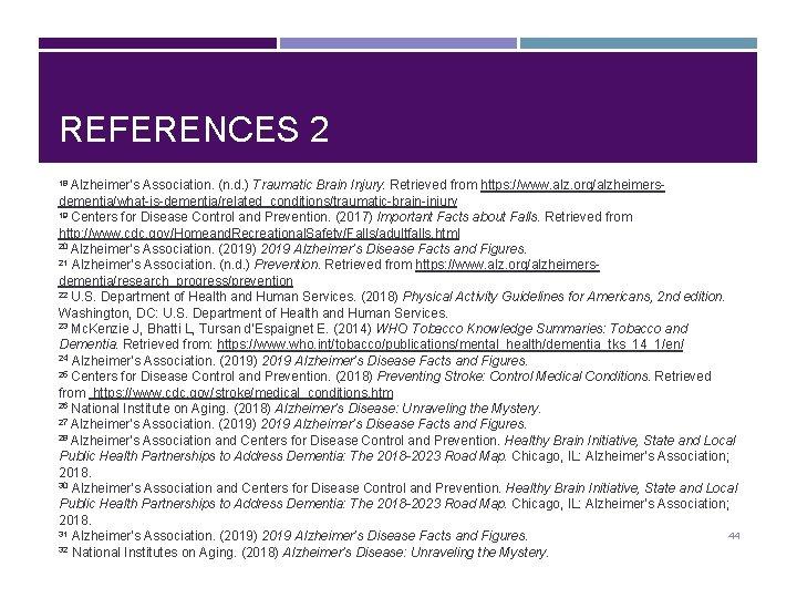 REFERENCES 2 18 Alzheimer's Association. (n. d. ) Traumatic Brain Injury. Retrieved from https:
