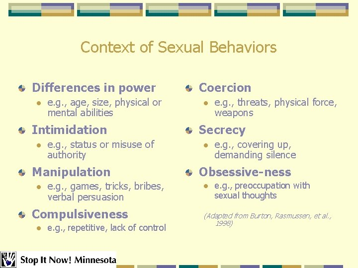 Context of Sexual Behaviors Differences in power l e. g. , age, size, physical