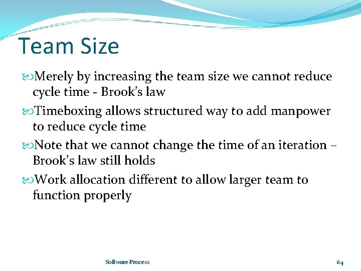 Team Size Merely by increasing the team size we cannot reduce cycle time -