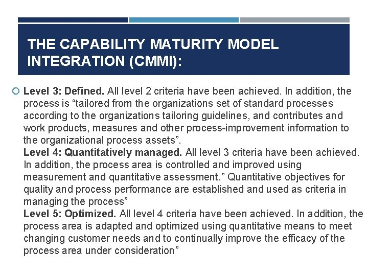 THE CAPABILITY MATURITY MODEL INTEGRATION (CMMI): Level 3: Defined. All level 2 criteria have