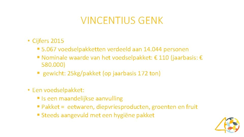 VINCENTIUS GENK • Cijfers 2015 § 5. 067 voedselpakketten verdeeld aan 14. 044 personen