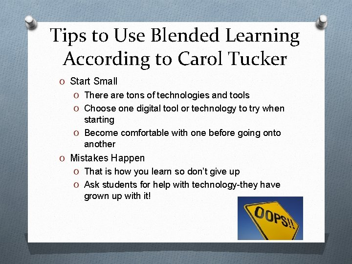 Tips to Use Blended Learning According to Carol Tucker O Start Small O There