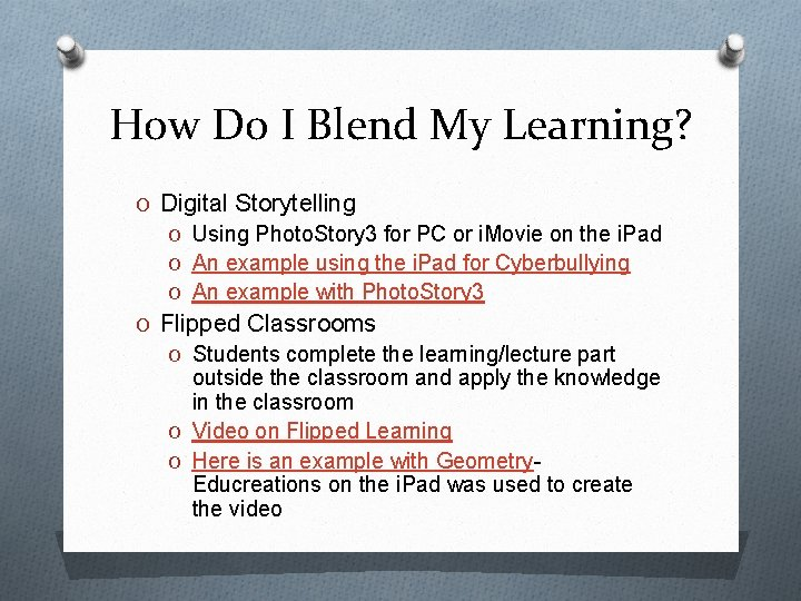 How Do I Blend My Learning? O Digital Storytelling O Using Photo. Story 3