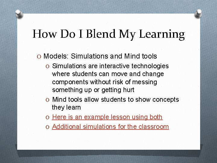 How Do I Blend My Learning O Models: Simulations and Mind tools O Simulations