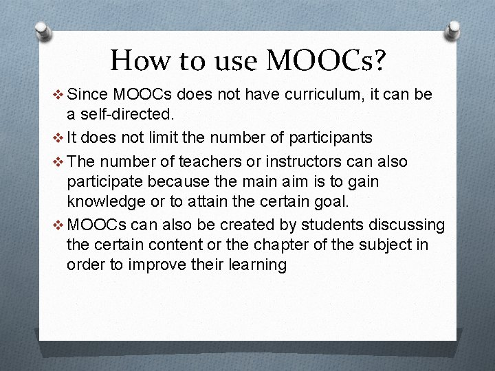 How to use MOOCs? v Since MOOCs does not have curriculum, it can be