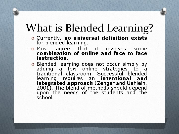 What is Blended Learning? O Currently, no universal definition exists for blended learning. O