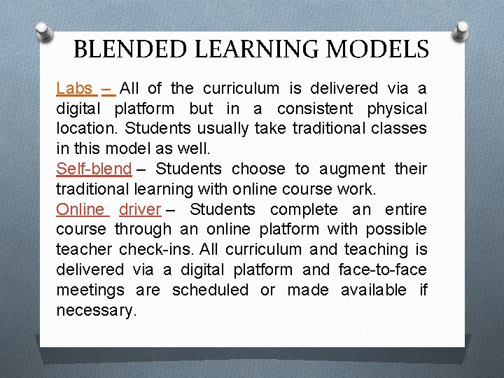 BLENDED LEARNING MODELS Labs – All of the curriculum is delivered via a digital