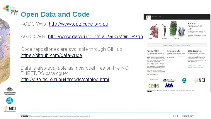Open Data and Code AGDC Web: http: //www. datacube. org. au AGDC Wiki: http: