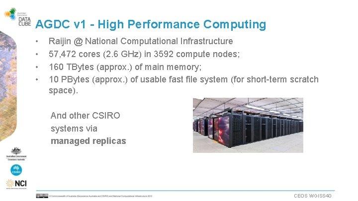 AGDC v 1 - High Performance Computing • • Raijin @ National Computational Infrastructure