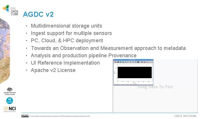 AGDC v 2 • • Multidimensional storage units Ingest support for multiple sensors PC,